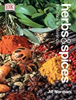 Herbs & Spices: The Cook's Reference by DK Publishing