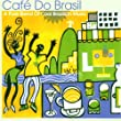 Brazil - Cafe Do Brasil: a Pure Blend of Cool Brazilian Music