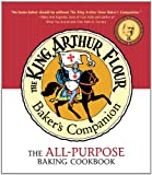 The King Arthur Flour Bakers Companion: The All-Purpose Baking Cookbook