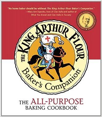 The King Arthur Flour Baker's Companion: The All-Purpose Baking Cookbook written by King Arthur Flour