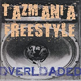 Tazmania Freestyle - Overloaded