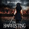 The Harvesting (       UNABRIDGED) by Melanie Karsak Narrated by Kristin James