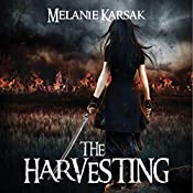 The Harvesting | [Melanie Karsak]