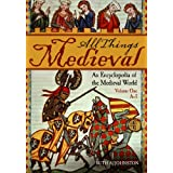 "All Things Medieval 2 Volume Set: An Encyclopedia of the Medieval Worldvon ""Ruth A. Johnston"""