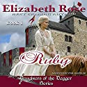 Ruby: Daughters of the Dagger Series, Book 1 Audiobook by Elizabeth Rose Narrated by Stan Chandler