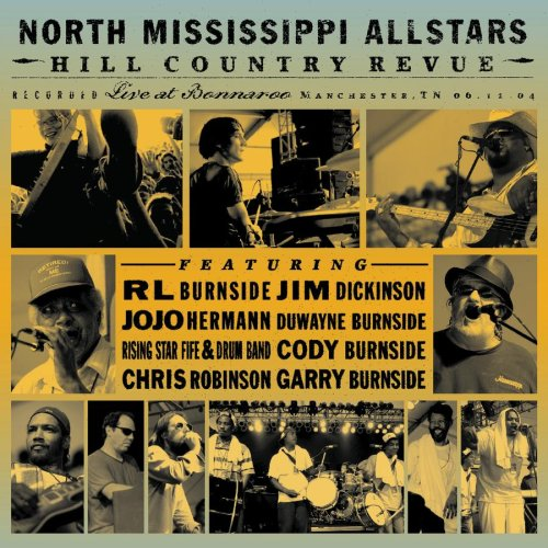 North Mississippi Allstars - Hill Country Revue: Live at Bonnaroo - Zortam Music