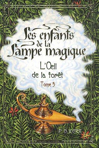 Les enfants de la lampe magique (5) : L'oeil de la forêt