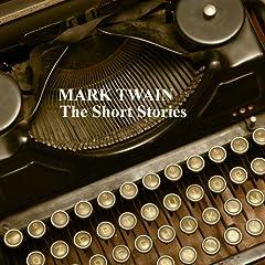 Mark Twain - The Short Stories