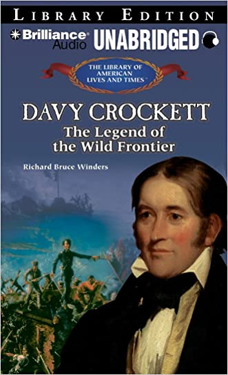 Davy Crockett: The Legend of the Wild Frontier (The Library of American Lives and Times Series) written by Richard Bruce Winders