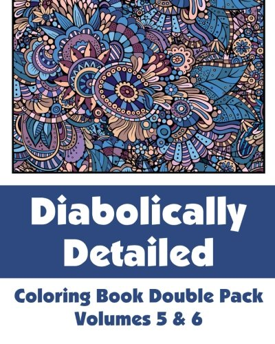 Diabolically Detailed Coloring Book Double Pack (Volumes 5 & 6) (Art-Filled Fun Coloring Books) PDF