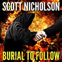 Burial To Follow Audiobook by Scott Nicholson Narrated by Milton Bagby