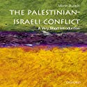 Palestinian-Israeli Conflict: A Very Short Introduction Audiobook by Martin Bunton Narrated by Neil Shah