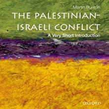 Palestinian-Israeli Conflict: A Very Short Introduction (       UNABRIDGED) by Martin Bunton Narrated by Neil Shah