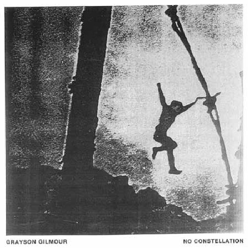 GILMOUR, GRAYSON - No Constellation - 33T