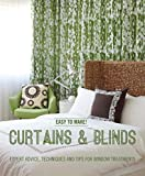 Wendy Baker Easy to Make! Curtains & Blinds: Expert Advice, Techniques and Tips for Window Treatments