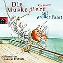 Die Muskeltiere auf großer Fahrt Hörbuch von Ute Krause Gesprochen von: Andreas Fröhlich