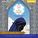 In the Land of Invisible Women: A Female Doctor's Journey in the Saudi Kingdom Audiobook by Qanta A. Ahmed Narrated by Nicola Barber