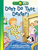 img - for Don't Do That, Dexter! (Happy Day) book / textbook / text book