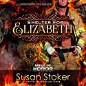 Shelter for Elizabeth Audiobook by Susan Stoker Narrated by Erin Mallon