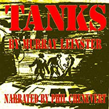 Tanks (       UNABRIDGED) by Murray Leinster Narrated by Phil Chenevert