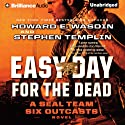 Easy Day for the Dead: Seal Team Six Outcasts, Book 2 (       UNABRIDGED) by Howard E. Wasdin, Stephen Templin Narrated by Phil Gigante