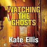 Watching the Ghosts | Kate Ellis