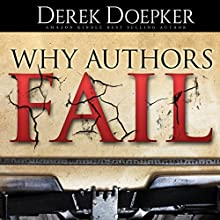 Why Authors Fail: 17 Mistakes Self Publishing Authors Make That Sabotage Their Success (and How to Fix Them) (       UNABRIDGED) by Derek Doepker Narrated by Derek Doepker