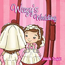 Weezy's Wedding (       UNABRIDGED) by Michelle Barfield Narrated by Alphecca Perpetua