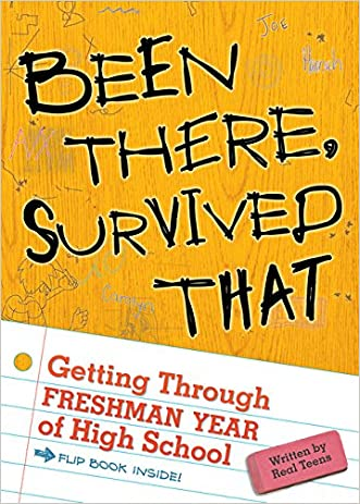 Been There, Survived That: Getting Through Freshman Year of High School written by Karen Macklin