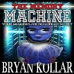 The Memory Machine | Bryan Kollar
