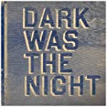 Dark Was The Night (2 CD)