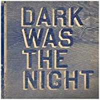 Dark Was the Night