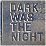 Dark Was The Night [Red Hot Compilation]by Various Artists