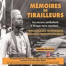Mémoires de tirailleurs : Les anciens combattants d'Afrique noire racontent... Discours Auteur(s) :  Divers auteurs Narrateur(s) :  Divers narrateurs