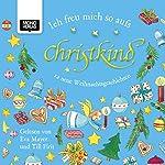 Ich freu mich so aufs Christkind: 12 neue Weihnachtsgeschichten | Michaela Holzinger,Kai Aline Hula,Susa Hämmerle,Ulrike Motschiunig,Gabriele Rittig