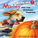 Marley and the Runaway Pumpkin (       UNABRIDGED) by John Grogan, Richard Cowdrey Narrated by Sean Schemmel