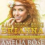 Mail Order Bride Brianna: Montana Destiny Brides, Book 3 | Amelia Rose