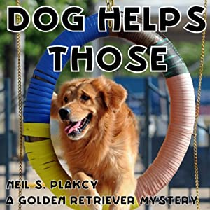Dog Helps Those: A Golden Retriever Mystery, Volume 3 | [Neil S. Plakcy]