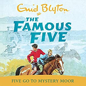 Famous Five: Five Go To Mystery Moor Audiobook