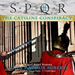 SPQR II: The Catiline Conspiracy (       UNABRIDGED) by John Maddox Roberts Narrated by Simon Vance