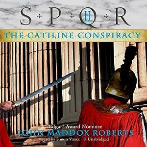 SPQR II: The Catiline Conspiracy | [John Maddox Roberts]