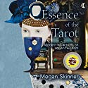 Essence of the Tarot: Modern Reflections on Ancient Wisdom Audiobook by Megan Skinner Narrated by Diane Neigebauer