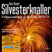 Silvesterknaller. 7 CDs + mp3-CD . Vulkanausbruch in der Eifel 2010/11