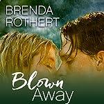 Blown Away | Brenda Rothert
