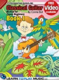 Classical Guitar Lessons for Kids - Book 1: How to Play Classical Guitar for Kids (Free Video Available) (Progressive Young Beginner) (English Edition)