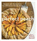 The Perfect Peach: Recipes and Stories from the Masumoto Family ... Cover Art