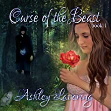 Curse of the Beast: Curse of the Beast #1 (       UNABRIDGED) by Ashley Lavering Narrated by Ali Cheff