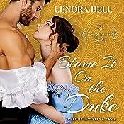 Blame It on the Duke: Disgraceful Dukes Series, Book 3 | Lenora Bell