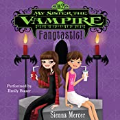 My Sister the Vampire #2: Fangtastic! | Sienna Mercer