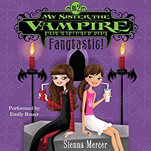 My Sister the Vampire #2: Fangtastic! Audiobook